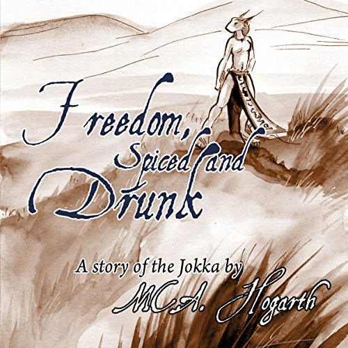 Freedom, Spiced and Drunk audiobook cover art