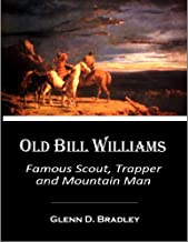 Old Bill Williams, Famous Scout, Trapper, and Mountain Man (1912)