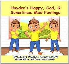 Hayden's Happy, Sad, & Sometimes Mad Feelings (Happy Hayden's series Book 1)