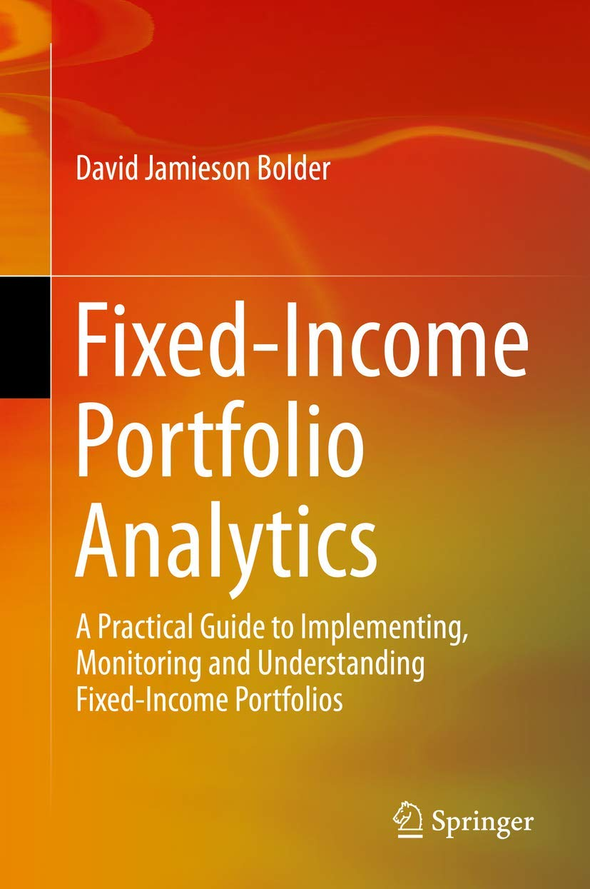 Image OfFixed-Income Portfolio Analytics: A Practical Guide To Implementing, Monitoring And Understanding Fixed-Income Portfolios