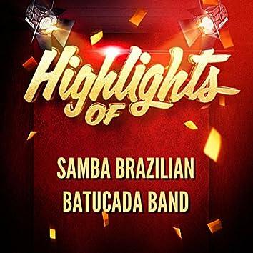 Highlights Of Samba Brazilian Batucada Band