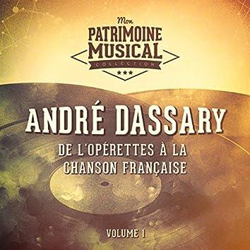 De l'opérettes à la chanson française : andré dassary, vol. 1