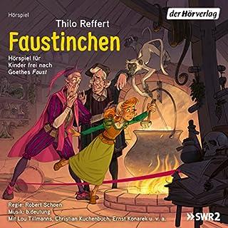 Faustinchen: Hörspiel für Kinder frei nach Goethes