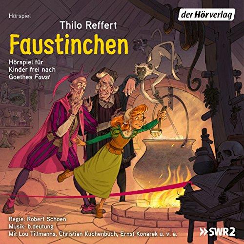 """Faustinchen: Hörspiel für Kinder frei nach Goethes """"Faust"""" Titelbild"""