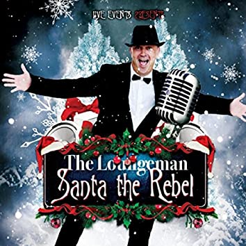 Santa the Rebel