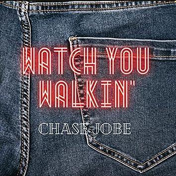 Watch You Walkin