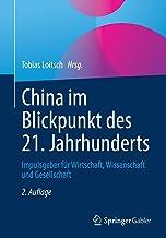 China im Blickpunkt des 21. Jahrhunderts: Impulsgeber für Wirtschaft, Wissenschaft und Gesellschaft