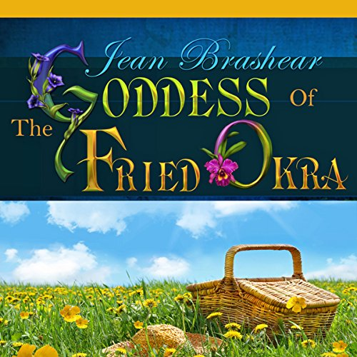 The Goddess of Fried Okra audiobook cover art