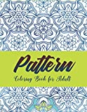 Pattern Coloring Book for Adults: 50 Beautiful Mandala and Pattern Pages You Will Love to Color