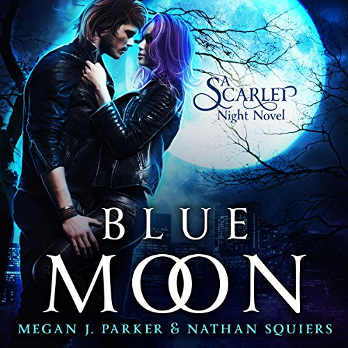 Blue Moon: A Scarlet Night Novel     Behind the Vail, Book 4              By:                                                                                                                                 Megan J. Parker,                                                                                        Nathan Squiers                               Narrated by:                                                                                                                                 Nicholas Patrella                      Length: 7 hrs and 47 mins     10 ratings     Overall 3.9
