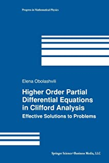 Higher Order Partial Differential Equations in Clifford Analysis: Effective Solutions to Problems