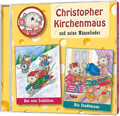 Christopher Kirchenmaus und seine Mäuselieder 5: Der rote Schlitten + Die Stadtmaus