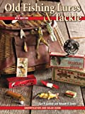 Old Fishing Lures & Tackle: Identification and Value Guide (English Edition)
