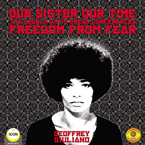 Our Sister Our Time Angela Davis - Freedom from Fear audiobook cover art