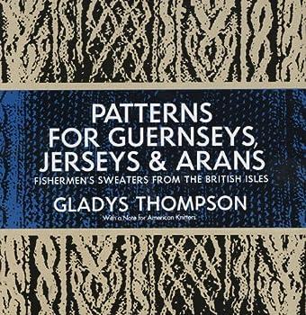 Patterns for Guernseys Jerseys & Arans  Dover Knitting Crochet Tatting Lace