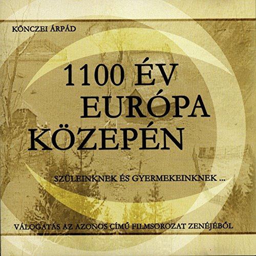 1100 Év Európa Közepén (Szüleinknek És Gyermekeinknek)