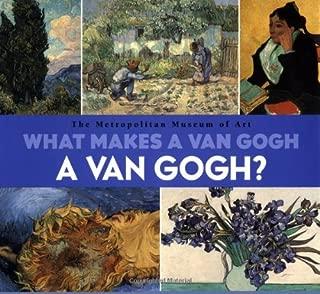 What Makes A Van Gogh A Van Gogh?