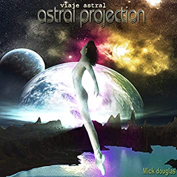 Astral Projection (Viaje Astral)