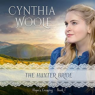 The Hunter Bride     Hope's Crossing, Book 1              By:                                                                                                                                 Cynthia Woolf                               Narrated by:                                                                                                                                 Lia Frederick                      Length: 4 hrs and 16 mins     48 ratings     Overall 4.1