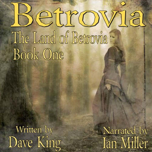 Betrovia: The First of Three of the Series Land of Betrovia audiobook cover art