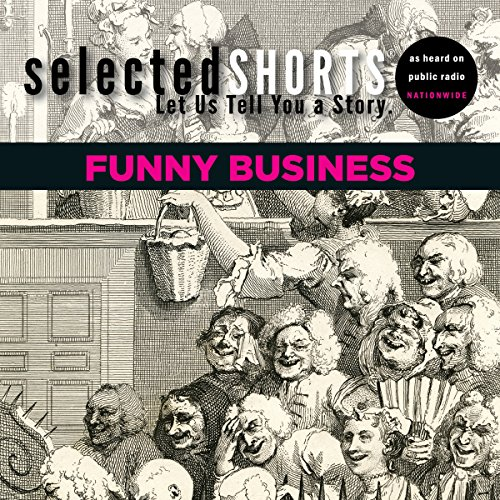 Selected Shorts: Funny Business audiobook cover art