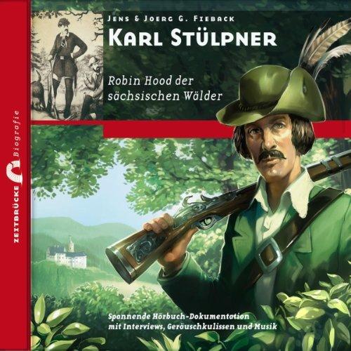 Karl Stülpner - Robin Hood der sächsischen Wälder Titelbild