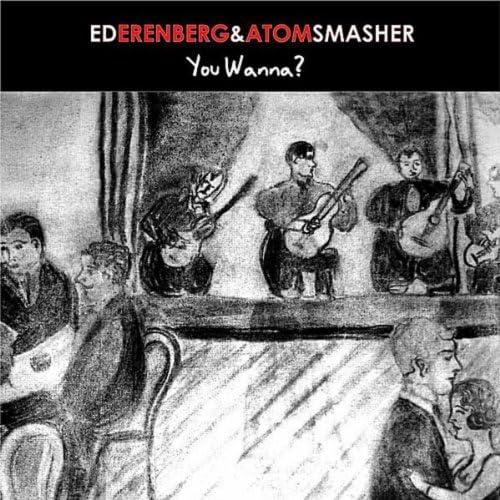 Ed Erenberg & Atomsmasher