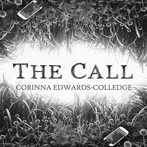 The Call                   By:                                                                                                                                 Corinna Edwards-Colledge                               Narrated by:                                                                                                                                 Jean-Michel George                      Length: 4 hrs and 6 mins     2 ratings     Overall 5.0