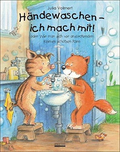 Händewaschen - ich mach mit oder Wie man sich vor ansteckenden Keimen schützen kann: oder Wie man sich vor ansteckenden Keimen schtzen kann