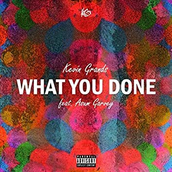What You Done (feat. Asum Garvey)