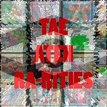 Tae Ateh Ra-Rities