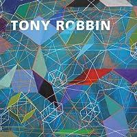 Tony Robbin: A Retrospective: Paintings and Drawings 1970-2010