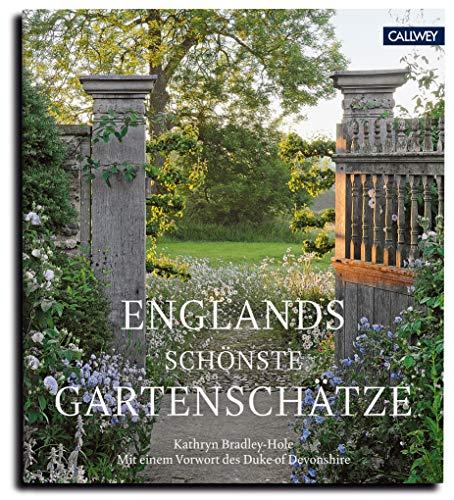 Englands schönste Gartenschätze: Mit einem Vorwort des Duke of Devonshire