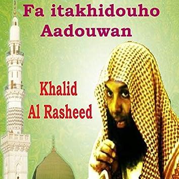 Fa itakhidouho Aadouwan (Quran)