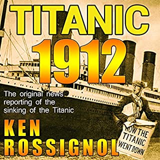 Titanic 1912: The Original News Reporting of the Sinking of the Titanic cover art