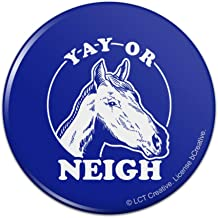 Yay Or Neigh Nay Horse Funny Humor Compact Pocket Purse Hand Cosmetic Makeup Mirror