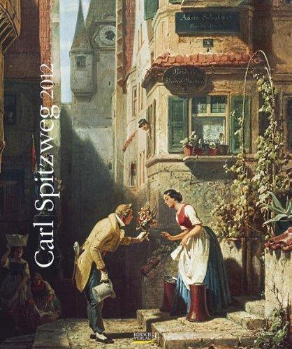 200 Jahre Carl Spitzweg 2012. Art Kunstkalender