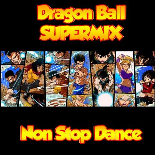 Dragon Ball (Supermix Non Stop Dance)