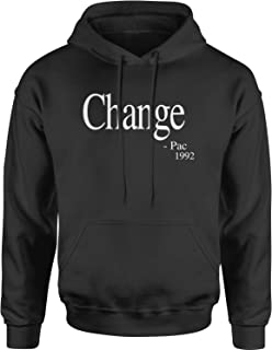 Change - Pac Quote 1992 Unisex Adult Hoodie