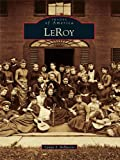 LeRoy (Images of America) (English Edition)