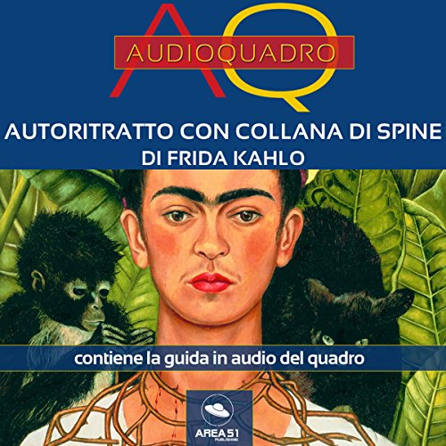 Autoritratto con collana di spine di Frida Kahlo audiobook cover art