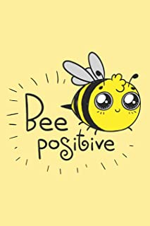 Bee Positive: Cute Bee Journal With An Inspirational Quote For Bee Lovers & beekeepers