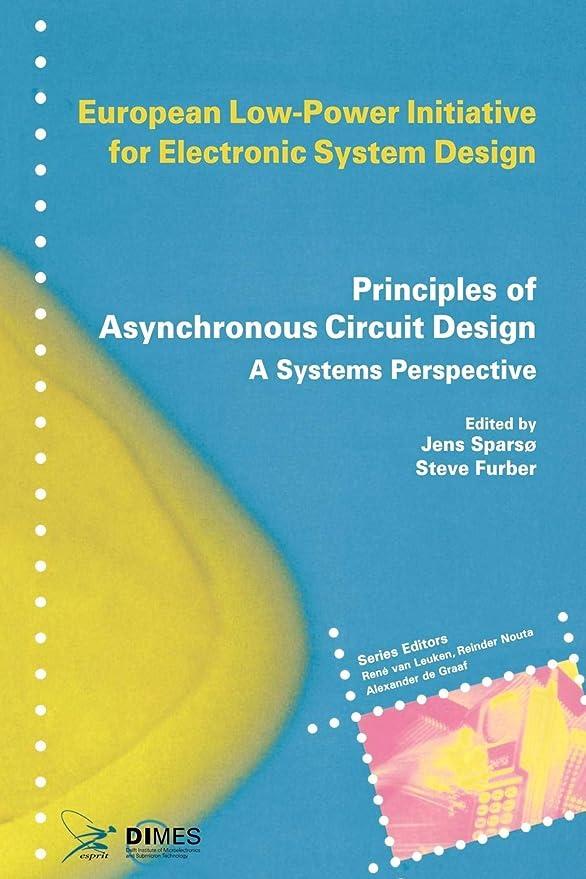 見分ける日光剃るPrinciples of Asynchronous Circuit Design: A System Perspective (European Low-Power Initiative for Electronic System Design)