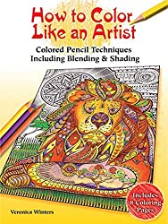 How To Color Like An Artist Instructions For Blending Shading Other Techniques By Veronica Winters