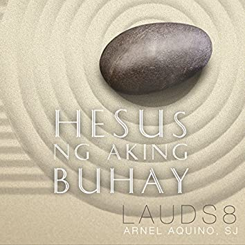 Lauds, Vol. 8: Hesus Ng Aking Buhay