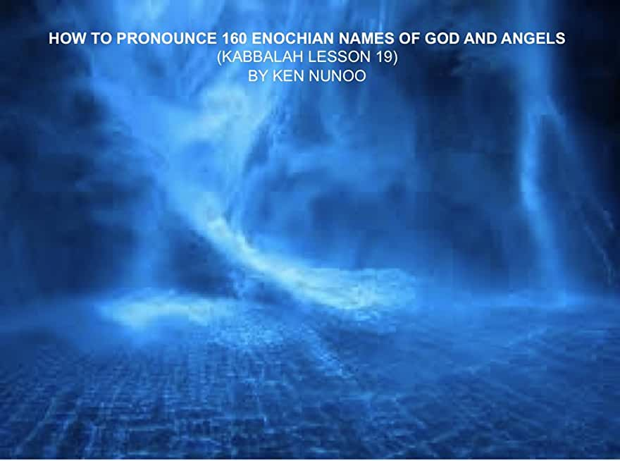 HOW TO PRONOUNCE 160 ENOCHIAN NAMES OF GOD AND ANGELS (KABBALAH LESSON 19) (English Edition)