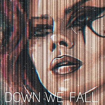 Down We Fall