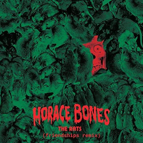 Horace Bones & Friendships