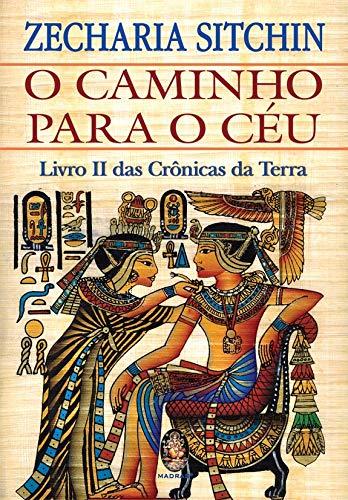 O caminho para o céu: Livro II das crônicas da terra