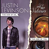 This Side of Me This Side of You by Justin Levinson & The Valcours (2012-05-03)